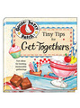 View Tiny Tips for Get-Togethers