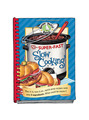 View Super-Fast Slow Cooking Cookbook